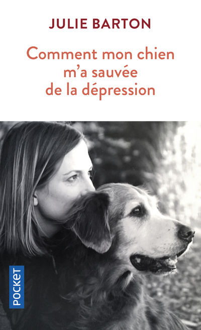 COMMENT MON CHIEN M'A SAUVEE DE LA DEPRESSION