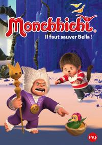 MONCHHICHI - TOME 04 IL FAUT SAUVER BELLA !