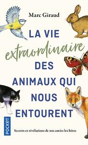 LA VIE EXTRAORDINAIRE DES ANIMAUX QUI NOUS ENTOURENT