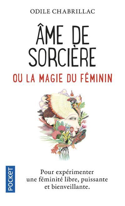 AME DE SORCIERE OU LA MAGIE DU FEMININ