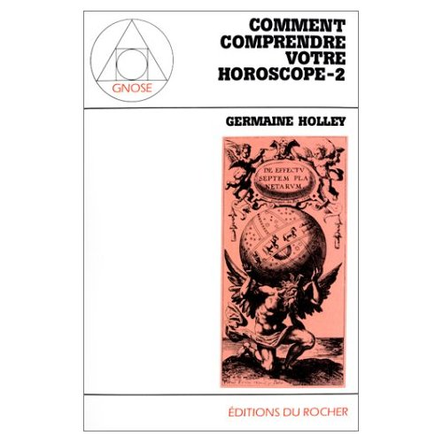 COMMENT COMPRENDRE VOTRE HOROSCOPE, TOME 2