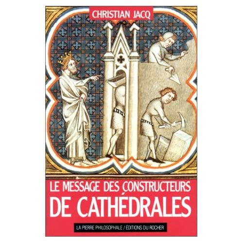LE MESSAGE DES CONSTRUCTEURS DE CATHEDRALES