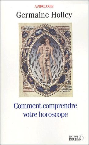 COMMENT COMPRENDRE VOTRE HOROSCOPE, TOME 1