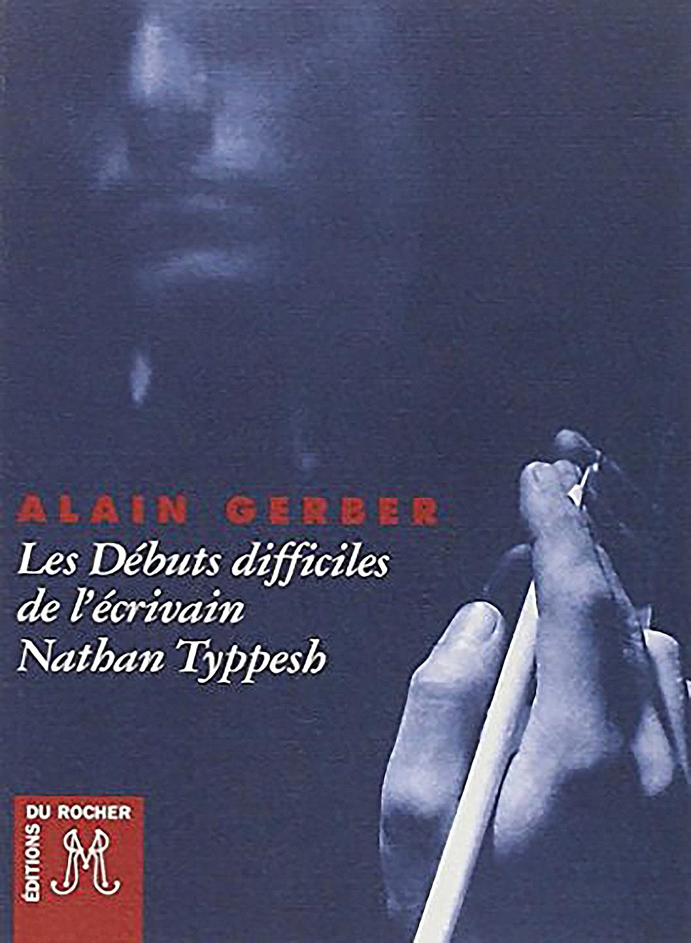 LES DEBUTS DIFFICILES DE L'ECRIVAIN NATHAN TYPPESH