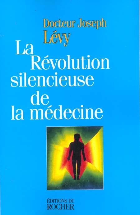 LA REVOLUTION SILENCIEUSE DE LA MEDECINE