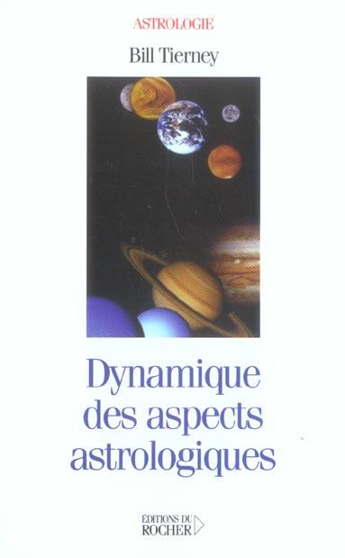 DYNAMIQUE DES ASPECTS ASTROLOGIQUES