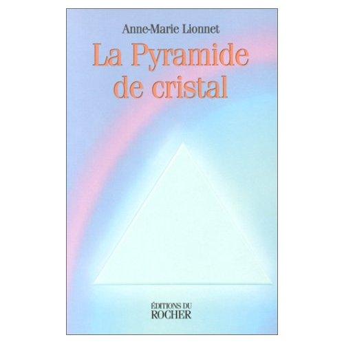 LA PYRAMIDE DE CRISTAL