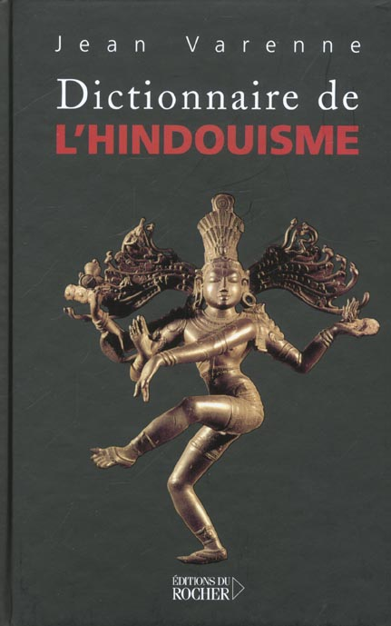 DICTIONNAIRE DE L'HINDOUISME - INTRODUCTION A LA SIGNIFICATION DES SYMBOLES ET DES MYTHES HINDOUS