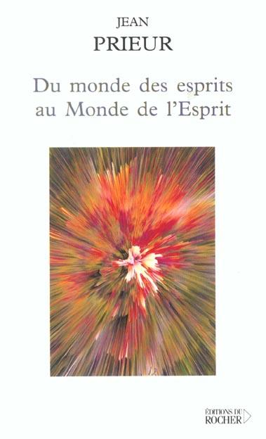 DU MONDE DES ESPRITS AU MONDE DE L'ESPRIT