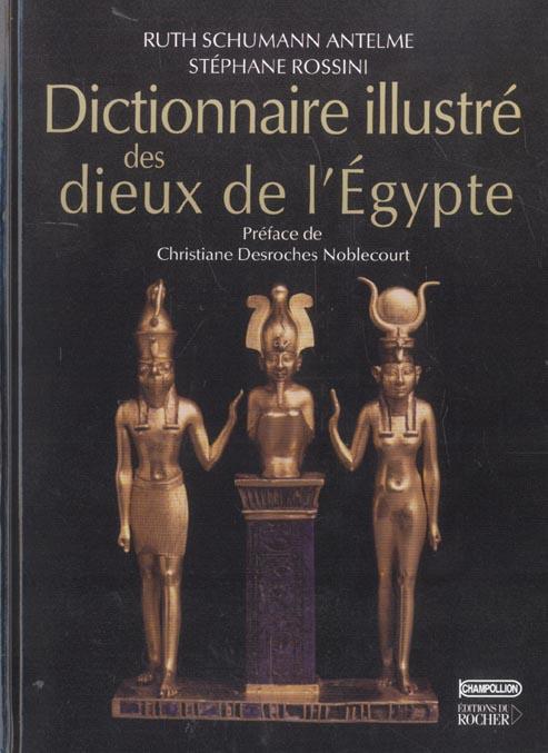 DICTIONNAIRE ILLUSTRE DES DIEUX DE L'EGYPTE