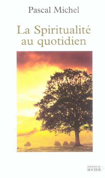 GUIDE DE LA SPIRITUALITE AU QUOTIDIEN