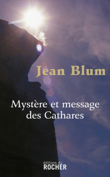 MYSTERE ET MESSAGE DES CATHARES