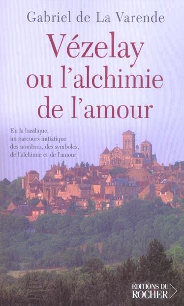 VEZELAY OU L'ALCHIMIE DE L'AMOUR