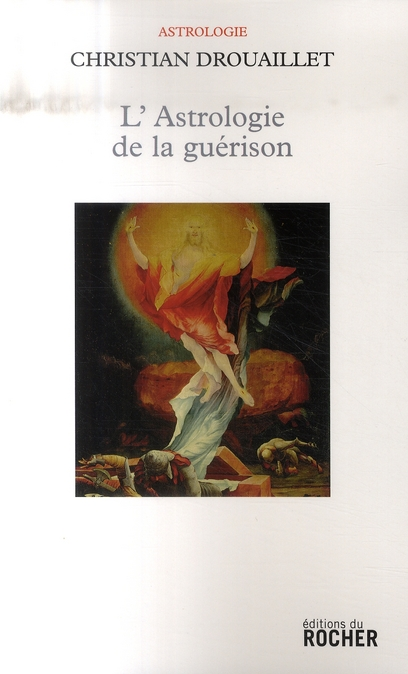 L'ASTROLOGIE DE LA GUERISON