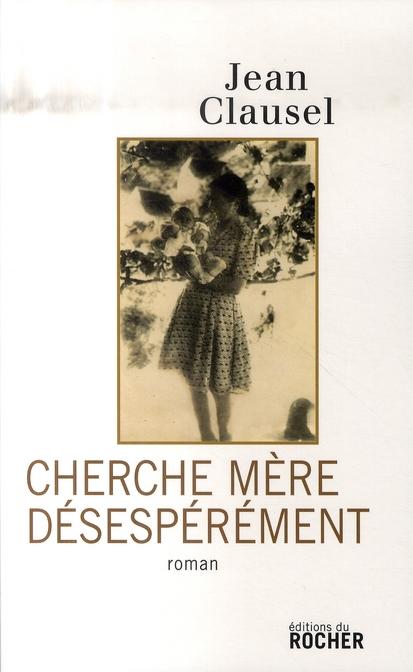 CHERCHE MERE DESESPEREMENT