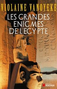 LES GRANDES ENIGMES DE L'EGYPTE