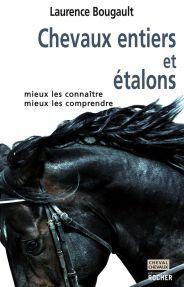 CHEVAUX ENTIERS ET ETALONS
