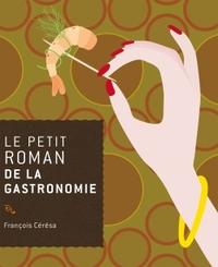 Le petit roman de la gastronomie