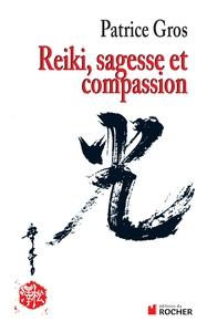 REIKI : SAGESSE ET COMPASSION