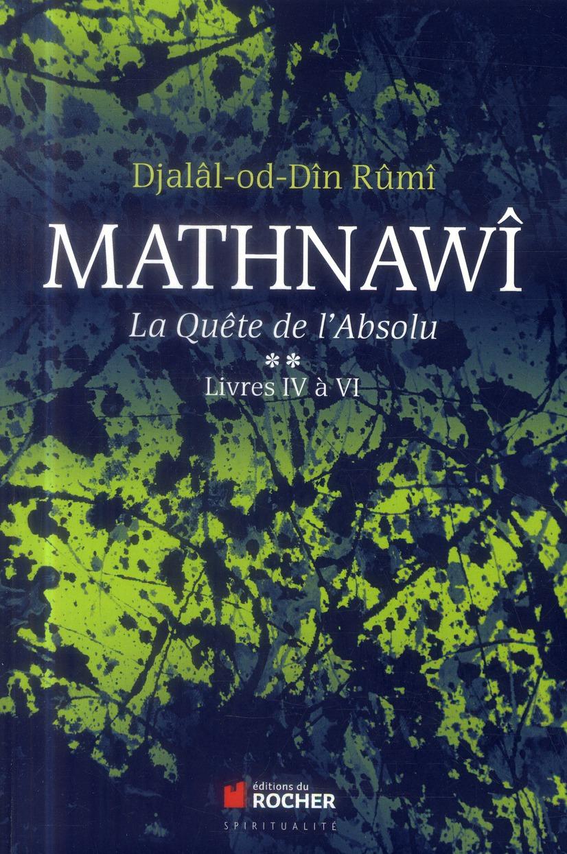 MATHNAWI, LA QUETE DE L'ABSOLU