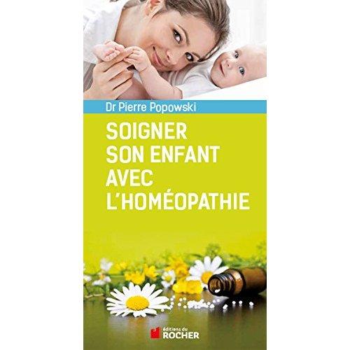 SOIGNER SON ENFANT AVEC L'HOMEOPATHIE - DE 0 A 6 ANS