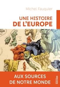 UNE HISTOIRE DE L'EUROPE - AUX SOURCES DE NOTRE MONDE