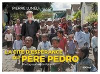 LA CITE D'ESPERANCE DU PERE PEDRO - PHOTOGRAPHIES DE RIJASOLO