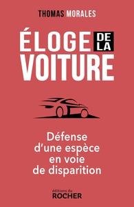 ELOGE DE LA VOITURE - DEFENSE D'UNE ESPECE EN VOIE DE DISPARITION