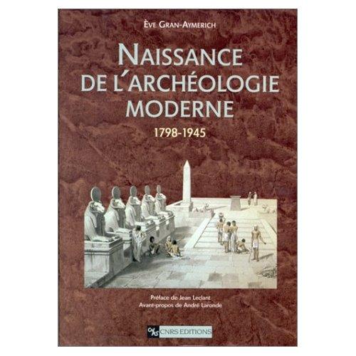 NAISSANCE DE L'ARCHEOLOGIE MODERNE