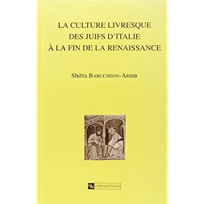 LA CULTURE LIVRESQUE DES JUIFS D'ITALIE A LA FIN DE LA RENAISSANCE