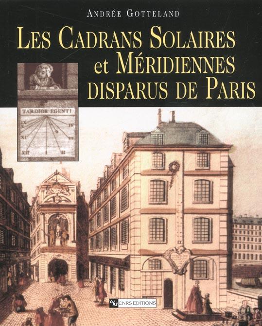 CADRANS SOLAIRES ET MERIDIENNES DISPARUS DE PARIS