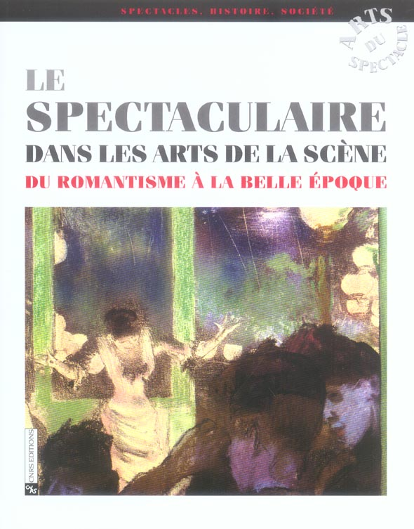 SPECTACULAIRE DANS LES ARTS DE LA SCENE (LE)