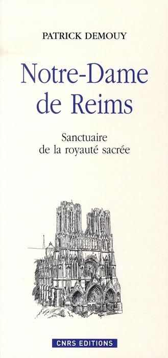 NOTRE DAME DE REIMS-SANCTUAIRE DE LA MONARCHIE SACREE