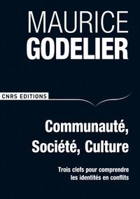 COMMUNAUTE, SOCIETE, CULTURE-TROIS CLEFS POUR COMPRENDRE LES IDENTITES EN CONFLITS