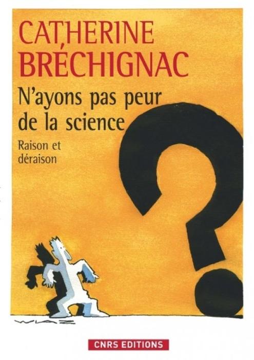 N'AYONS PAS PEUR DE LA SCIENCE- RAISON ET DERAISON