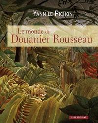 MONDE DU DOUANIER ROUSSEAU (LE)