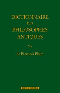 DE PACCIUS A PLOTIN.DICTIONNAIRE DES PHILOSOPHES ANTIQUES T5. PARTIE 1