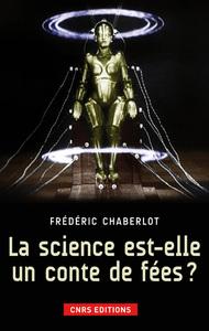 LA SCIENCE EST-ELLE UN CONTE DE FEES?