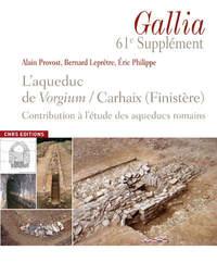 SUPPLEMENT GALLIA 61. L'AQUEDUC ROMAIN DE CARHAIX