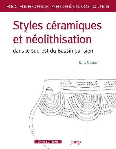 RA N  5 - STYLES CERAMIQUES ET NEOLITHISATION DANS LE SUD-EST DU BASSIN PARISIEN