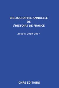 BIBLIOGRAPHIE ANNUELLE DE L'HISTOIRE DE FRANCE N