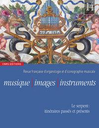 MUSIQUE, IMAGES, INSTRUMENTS N 14 - LE SERPENT, ITINERAIRES PASSES ET PRESENTS