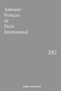 ANNUAIRE FRANCAIS DE DROIT INTERNATIONAL 2012
