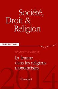 SOCIETE, DROIT, ET RELIGION N 4 - LA FEMME DANS LES RELIGIONS MONOTHEISTES