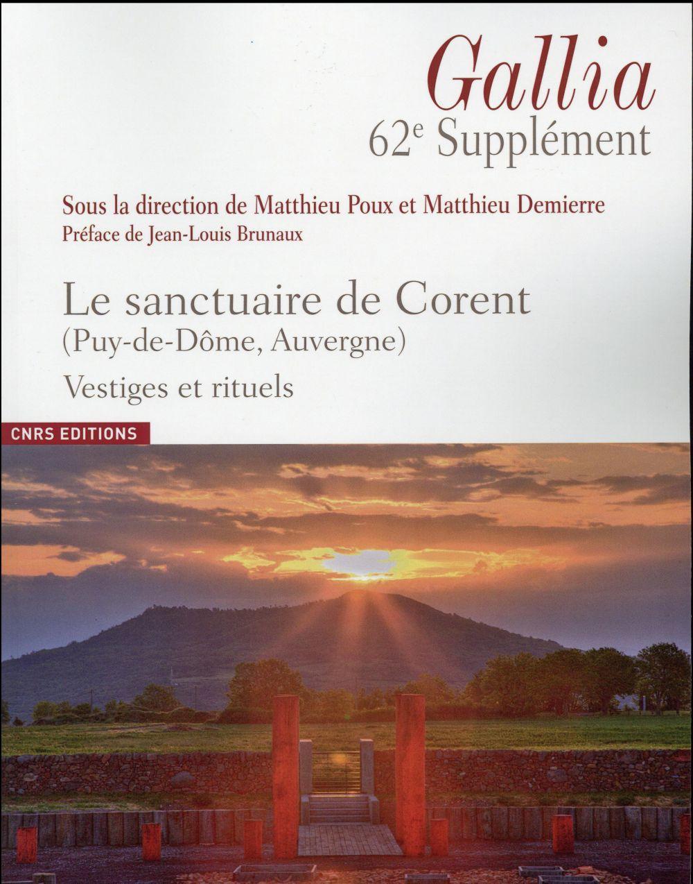 SUPPLEMENT A GALLIA 62 : LE SANCTUAIRE DE CORENT ( PUY-DE DOME, AUVERGNE) VESTIGES ET RITUELS