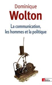COMMUNICATION, LES HOMMES ET LA POLITIQUE (LA)
