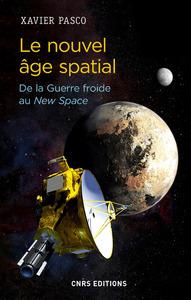 LE NOUVEL AGE SPATIAL. DE LA GUERRE FROIDE AU NEW SPACE