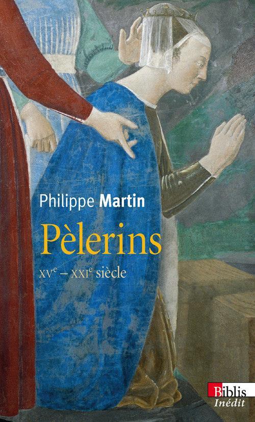 PELERINS. XVE S.-XXIE SIECLE.