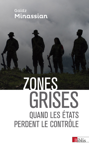 ZONES GRISES - QUAND LES ETATS PERDENT LE CONTROLE...