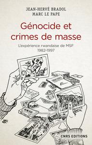 GENOCIDE ET CRIMES DE MASSE - L'EXPERIENCE RWANDAISE DE MEDECINS SANS FRONTIERES 1982-1997